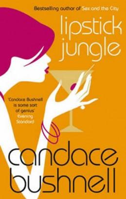 Lipstick Jungle - Bushnell Candace
