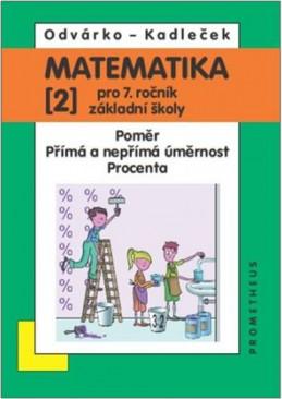 Matematika pro 7. roč. ZŠ - 2.díl (Poměr; přímá a nepřímá úměrnost...) - 3. vydání - Odvárko Oldřich, Kadleček Jiří