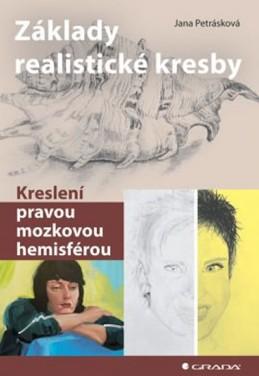 Základy realistické kresby - kreslení pravou mozkovou hemisférou - Petrásková Jana