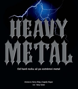 Heavy Metal - Od hard rocku až po extrémní metal - Grow Kory