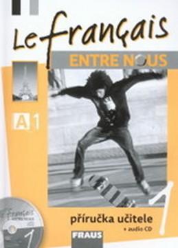 Le francais ENTRE NOUS 1 - příručka učitele + CD - neuveden