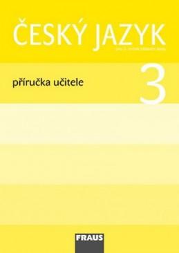 Český jazyk 3 pro ZŠ - příručka učitele - kolektiv autorů