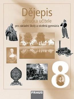 Dějepis 8 pro ZŠ a víceletá gymnázia - Příručka učitele - kolektiv autorů