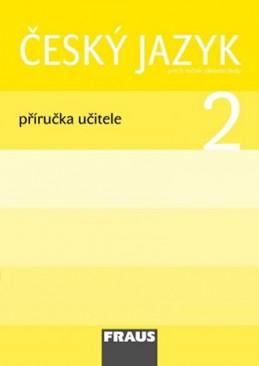 Český jazyk 2 pro ZŠ - příručka učitele - kolektiv autorů
