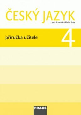 Český jazyk 4 pro ZŠ - příručka učitele - kolektiv autorů