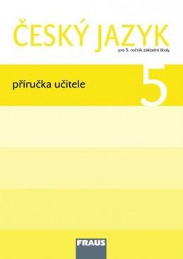 Český jazyk 5 pro ZŠ - příručka učitele - kolektiv autorů