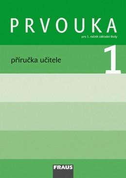 Prvouka 1 pro ZŠ - příručka učitele - kolektiv autorů