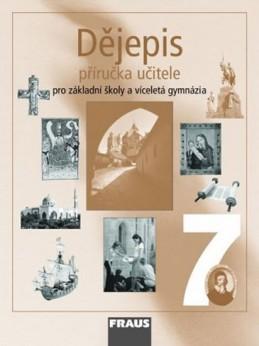 Dějepis 7 pro ZŠ a víceletá gymnázia - příručka učitele - kolektiv autorů