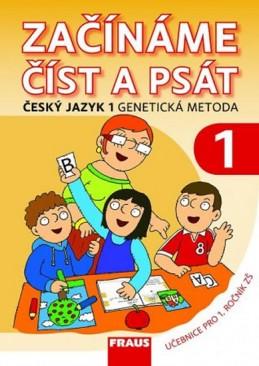 Český jazyk 1 pro ZŠ - Začínáme číst a psát /genetická metoda/ - kolektiv autorů