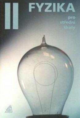 Fyzika pro střední školy II + CD - Lepil Oldřich