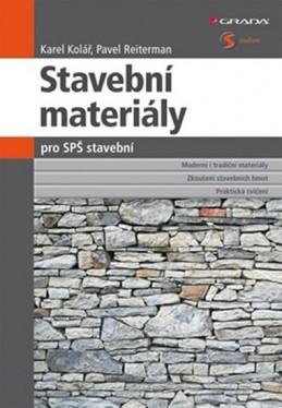 Stavební materiály pro SPŠ stavební - Kolář Karel, Reiterman Pavel