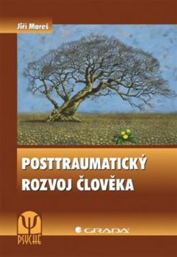 Posttraumatický rozvoj člověka - Mareš Jiří