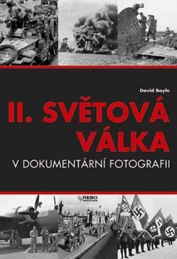 II.světová válka v dokumetární fotografii - 6 vydání - Boyle David