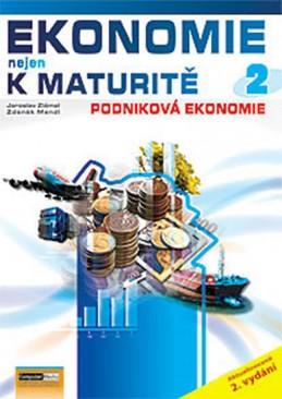 Ekonomie nejen k maturitě 2. - Podniková ekonomie - 2.vydání - Zlámal Jaroslav, Mendl Zdeněk