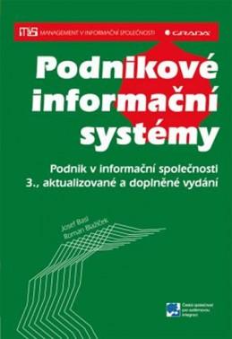 Podnikové informační systémy - Podnik v informační společnosti - Basl Josef, Blažíček Roman