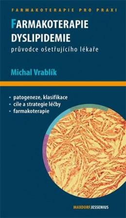 Farmakoterapie dyslipidemie - Průvodce ošetřujícího lékaře - Vrablík Michal
