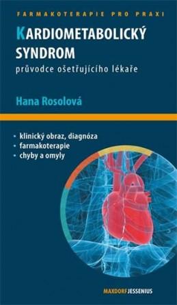 Kardiometabolický syndrom - Průvodce ošetřujícího lékaře - Rosolová Hana
