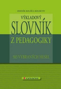 Výkladový slovník z pedagogiky - 583 vybraných hesel - Kolář a kolektiv Zdeněk