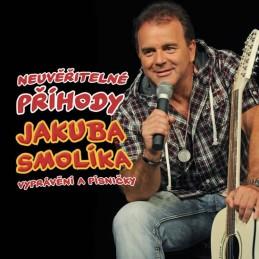 Smolík Jakub - Neuvěřitelné příhody J. Smolíka aneb vyprávění a písničky - CD - Smolík Jakub