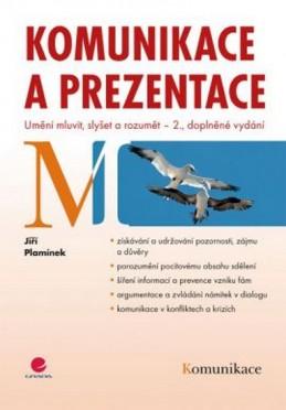 Komunikace a prezentace - Umění mluvit, slyšet a rozumět – 2. vydání - Plamínek Jiří