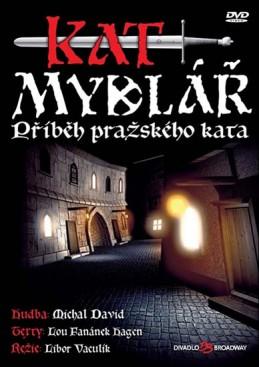 Muzikál - Kat Mydlář (Příběh pražského kata) - DVD - neuveden