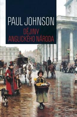 Dějiny anglického národa - 2. vydání - Johnson Paul