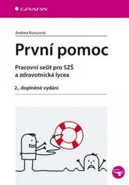 První pomoc - pracovní sešit pro SZŠ a zdravotnická lycea, 2. dopl. vyd. - Kurucová Andrea