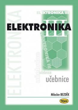 Elektronika III. - učebnice - 2. vydání - Bezděk Miloslav
