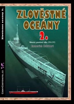 Zlověstné oceány 2. - Německá ponorková válka 1914-1915 - Hakvoort Emmerich