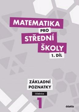 Matematika pro SŠ - 1. díl (učebnice) - Krupka P. a kolektiv