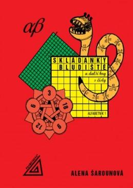 Skládanky, bludiště a další hry s čísly - Šarounová Alena