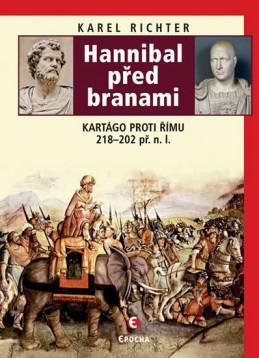 Hannibal před branami - Kartágo proti Římu 218-202 př. n. l. - Richter Karel