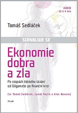Ekonomie dobra a zla - Po stopách lidského tázání od Gilgameše po finanční krizi - CDmp3 - Sedláček Tomáš