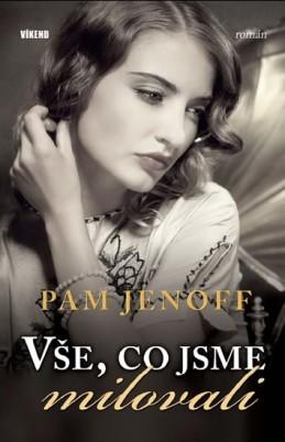 Vše, co jsme milovali - Jenoff Pam