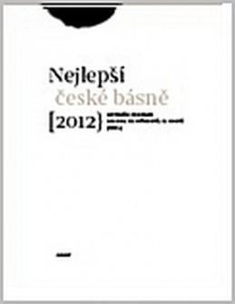 Sto nejlepších českých básní 2012 - Brousek Antonín, Martínková-Racková Simona