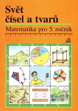 Matematika pro 5. roč. ZŠ Učebnice Svět čísel a tvarů - Hošpesová Alena