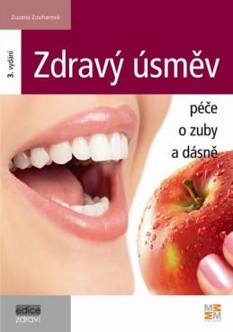 Zdravý úsměv - Péče o zuby a dásně - 3. vydání - Zouharová Zuzana