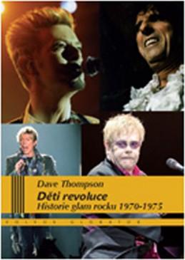 Děti revoluce - Historie glam rocku 1970–75 - Thompson Dave
