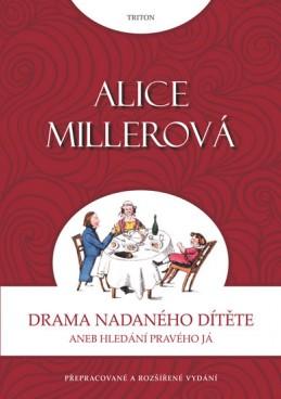 Drama nadaného dítěte aneb Hledání pravého já - Miller Alice