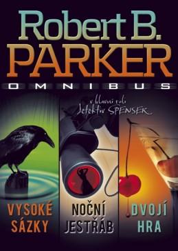 Vysoké sázky, Noční jestřáb, Dvojí hra - Parker Robert B.