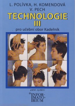 Technologie III pro 3. ročník UO Kadeřník - 5. vydání - Polívka L.