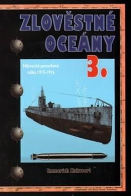 Zlověstné oceány 3. - Německá ponorková válka 1915-1916 - Hakvoort Emmerich