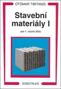 Stavební materiály I pro 1. ročník SOU - Tibitanzl Otomar