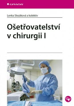 Ošetřovatelství v chirurgii 1. - Slezáková Lenka