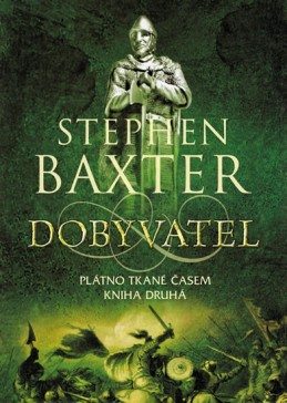 Dobyvatel - Plátno tkané časem 2 - Baxter Stephen
