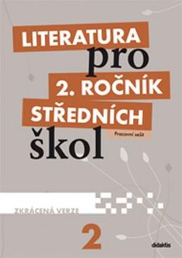 Literatura pro 2. ročník SŠ - pracovní sešit (zkrácená verze) - Kulhavá M. a kolektiv