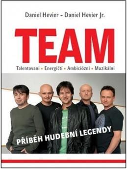 TEAM - Příběh hudební legendy - Hevier Daniel