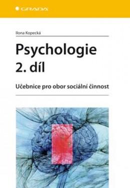 Psychologie 2. díl - Učebnice pro obor sociální činnost - Kopecká Ilona