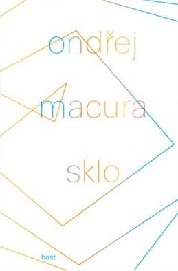 Sklo - Macura Ondřej