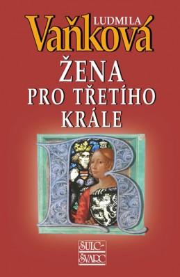 Žena pro třetího krále - Královna Richenza - 4. vydání - Vaňková Ludmila